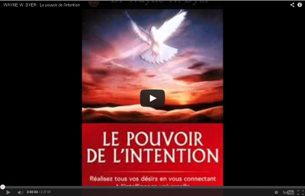 WAYNE W DYER - Le pouvoir de l'intention