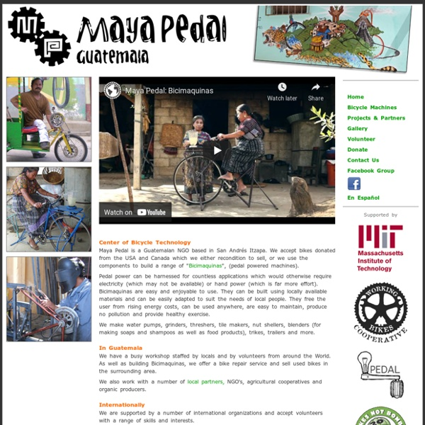Maya Pedal - Pedal Powered Machines in Guatemala