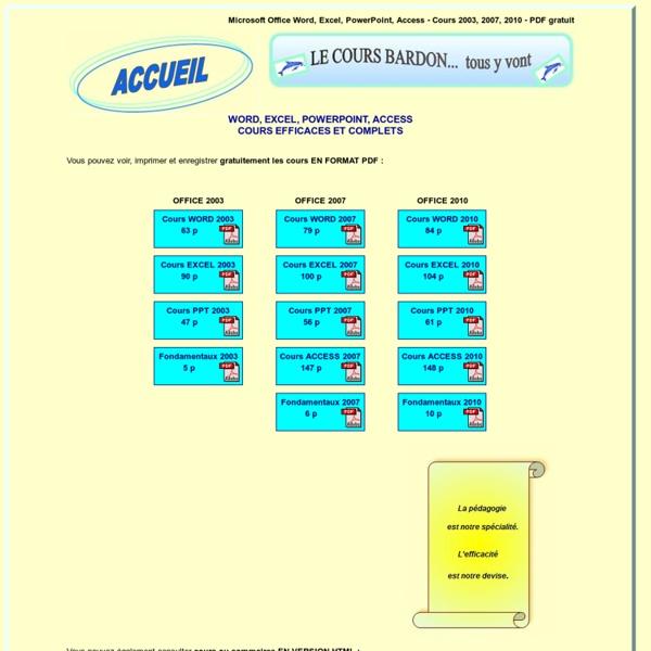 Cours BARDON - WORD, EXCEL, ACCESS, POWERPOINT - Office 2003, 2007, 2010 - PDF gratuit ou prix modéré - Efficace, complet