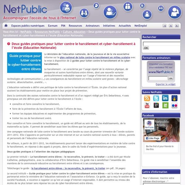 Deux guides pratiques pour lutter contre le harcèlement et cyber-harcèlement à l'école (Education Nationale)