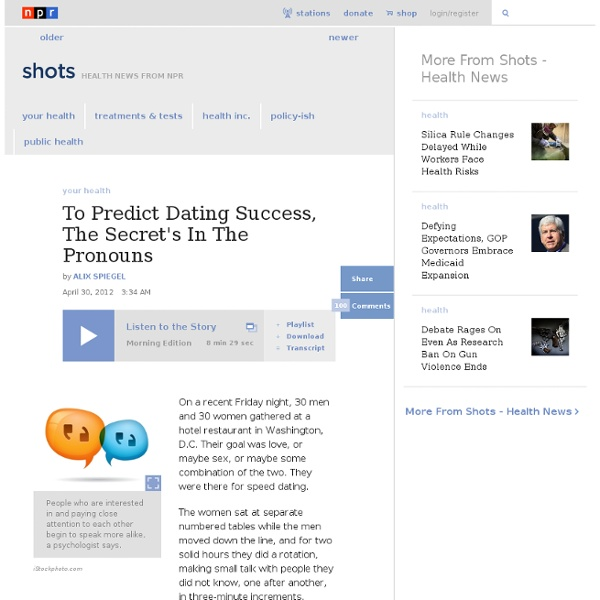 To Predict Dating Success, The Secret's In The Pronouns : Shots - Health Blog