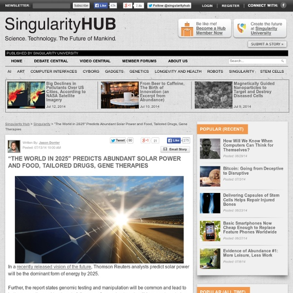 """""""The World in 2025″ Predicts Abundant Solar Power and Food, Tailored Drugs, Gene Therapies"""