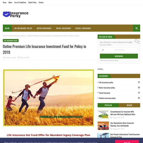 Online Premium Life Insurance Investment Fund for Policy in 2019