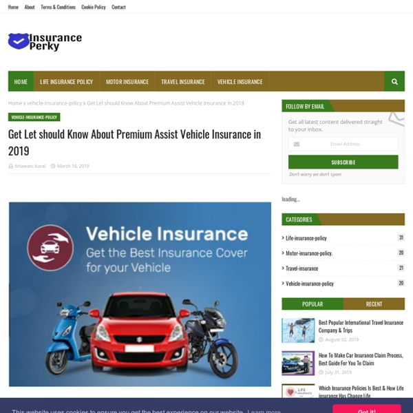 Get Let should Know About Premium Assist Vehicle Insurance in 2019