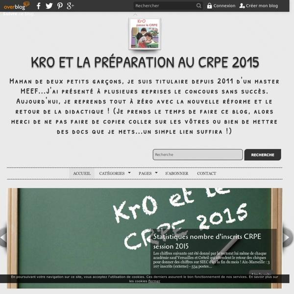 KrO et la préparation au CRPE 2015 - Maman de deux petits garçons, je suis titulaire depuis 2011 d'un master MEEF...J'ai présenté à plusieurs reprises le concours sans succès. Aujourd'hui, je reprends tout à zéro avec la nouvelle réforme et le retour de l