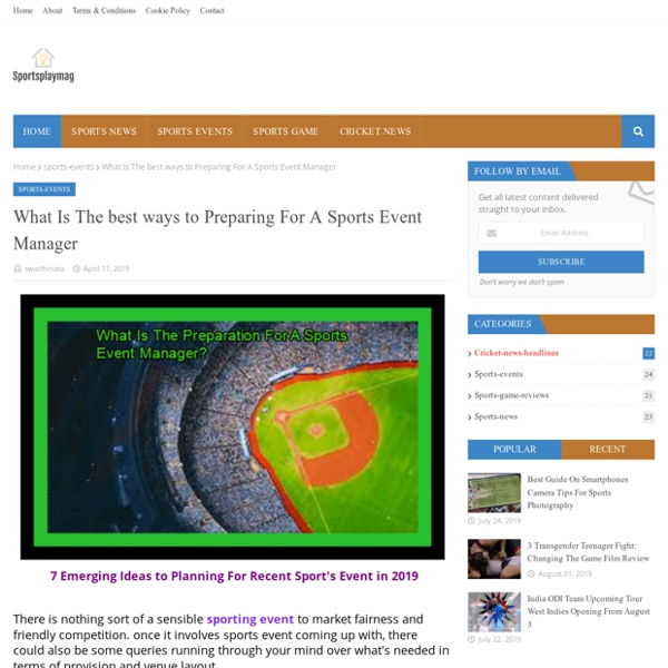 What Is The best ways to Preparing For A Sports Event Manager