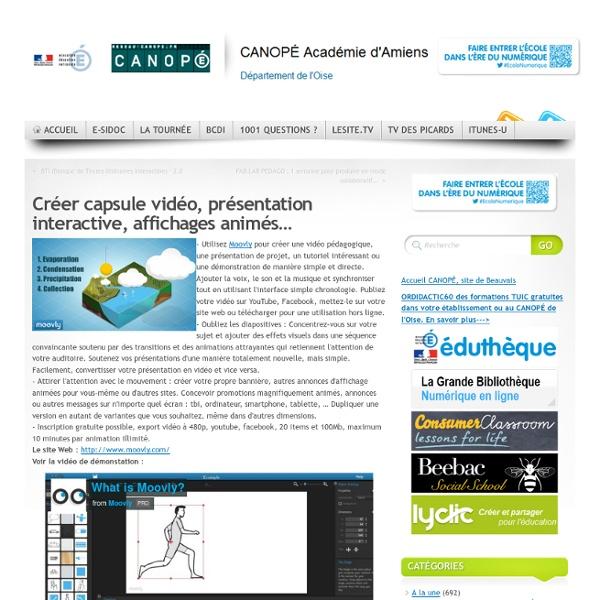 Créer capsule vidéo, présentation interactive, affichages animés…