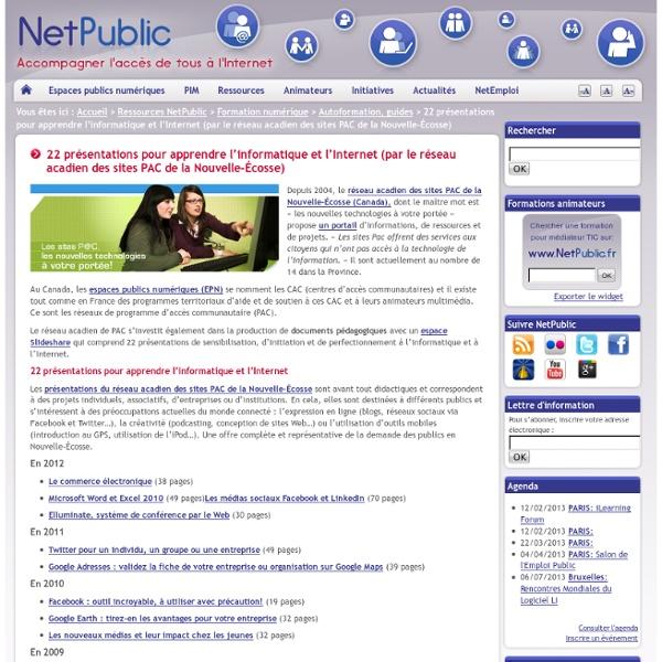 22 présentations pour apprendre l'informatique et l'Internet (par le réseau acadien des sites PAC de la Nouvelle-Écosse)