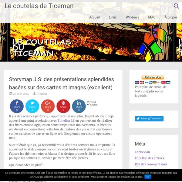 Storymap J.S: des présentations splendides basées sur des cartes et images (excellent)