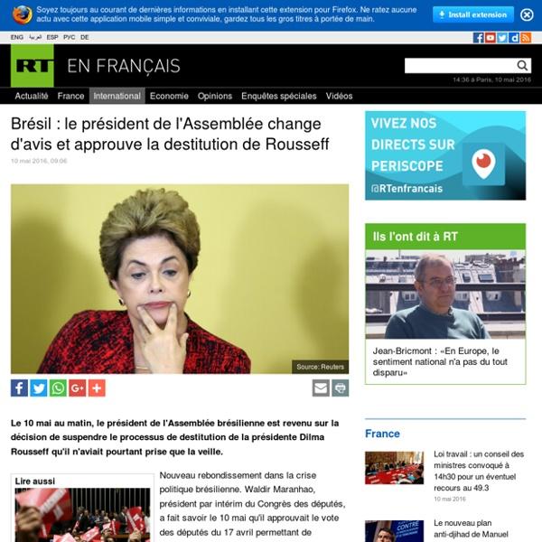 Brésil : le président de l'Assemblée change d'avis et approuve la destitution de Rousseff