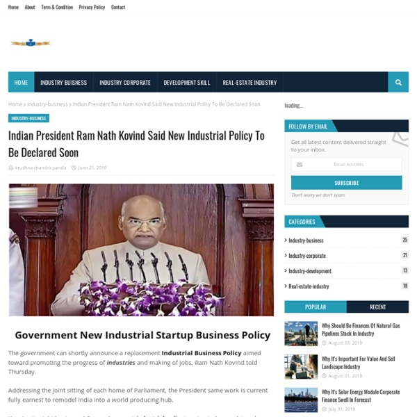 Indian President Ram Nath Kovind Said New Industrial Policy To Be Declared Soon