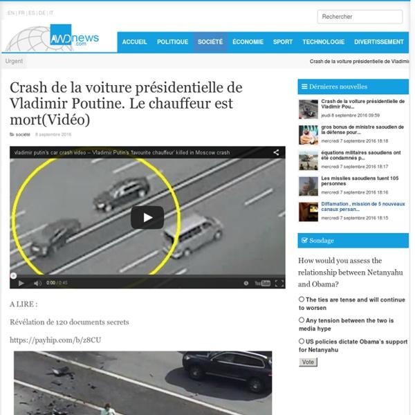 Crash de la voiture présidentielle de Vladimir Poutine. Le chauffeur est mort(Vidéo)