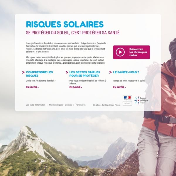 Risques solaires: SE PROTÉGER DU SOLEIL, C'EST PROTÉGER SA SANTÉ