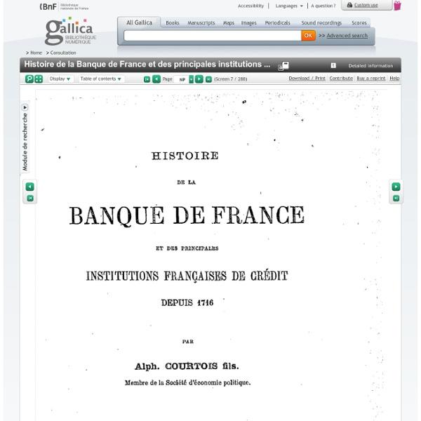 Histoire de la Banque de France et des principales institutions françaises de crédit depuis 1716 / par Alph. Courtois fils,...