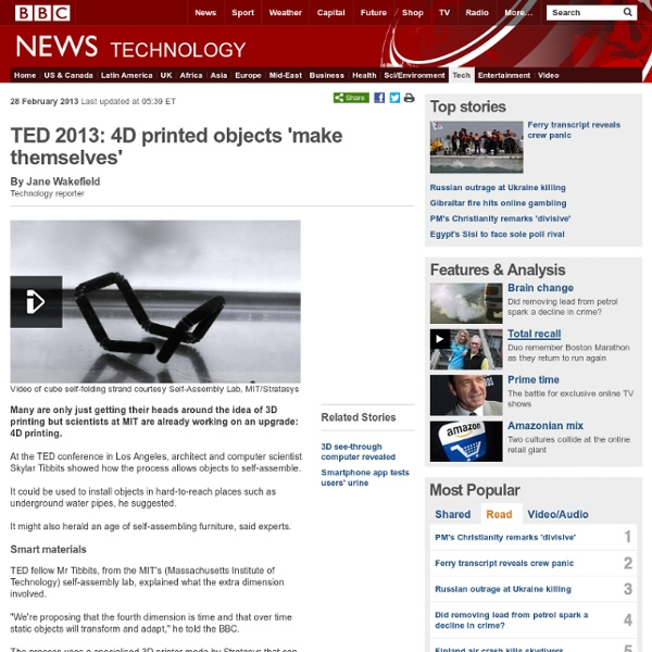 TED 2013: 4D printed objects 'make themselves'