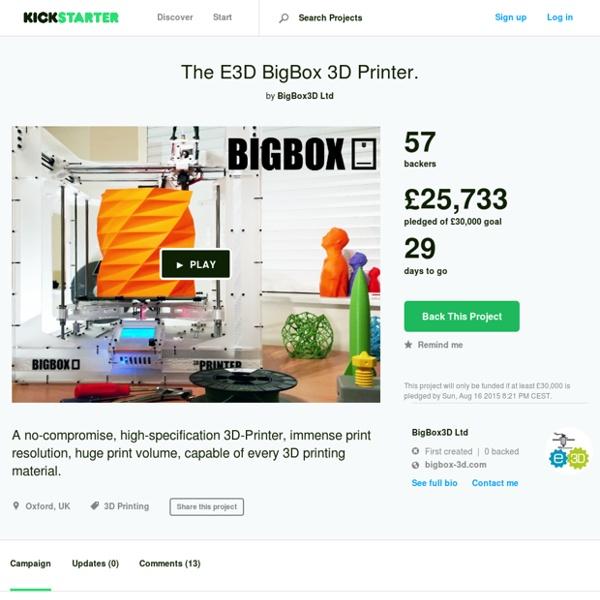 The E3D BigBox 3D Printer. by BigBox3D Ltd