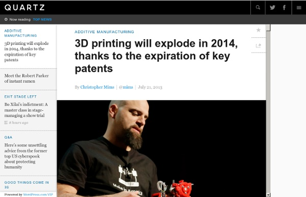 3D printing will explode in 2014, thanks to the expiration of key patents