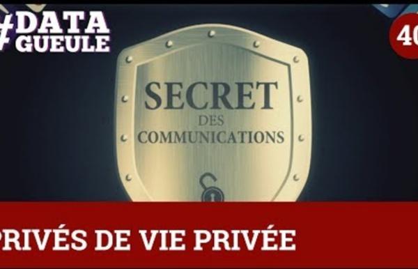 Privés de vie privée ? #DATAGUEULE 40
