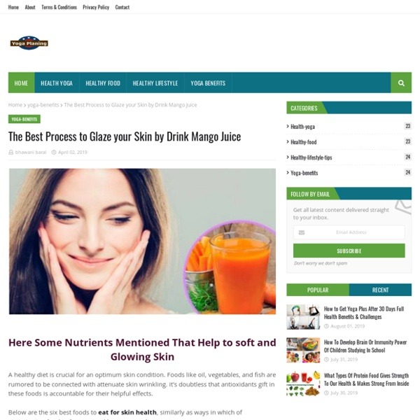 The Best Process to Glaze your Skin by Drink Mango Juice
