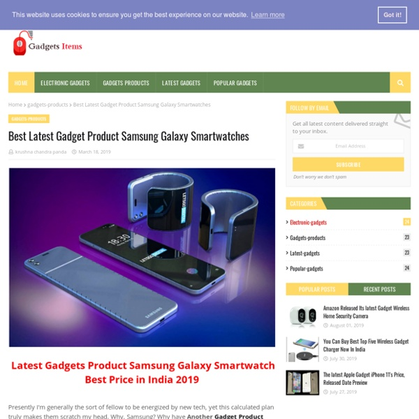 Best Latest Gadget Product Samsung Galaxy Smartwatches