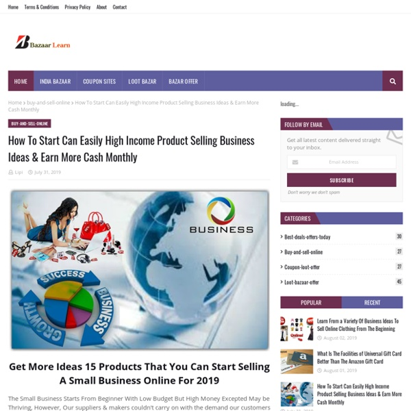 How To Start Can Easily High Income Product Selling Business Ideas & Earn More Cash Monthly