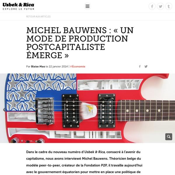 Michel Bauwens: «Un mode de production postcapitaliste émerge»