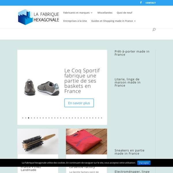 Les produits fabriqués en France, les entreprises qui fabriquent en France