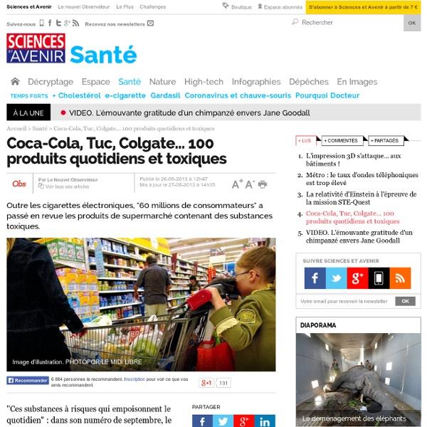 Coca-Cola, Tuc, Colgate... 100 produits quotidiens et toxiques - 27 août 2013