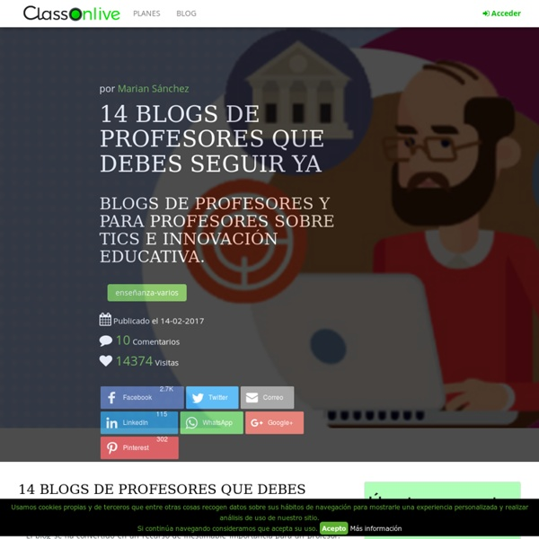 16 blogs de profesores que debes seguir YA - ClassOnLive