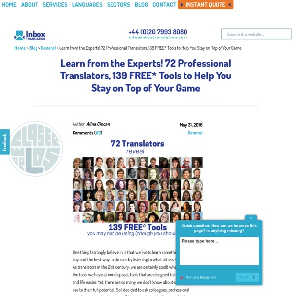 Learn from the Experts! 72 Professional Translators, 139 FREE* Tools to Help You Stay on Top of Your Game