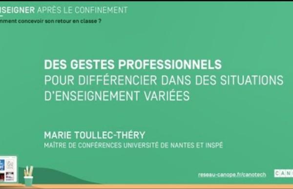 Enseigner après le confinement : Des gestes professionnels pour différencier dans des situations d'enseignement variées [Marie Toullec-Théry : Maître de conférence]