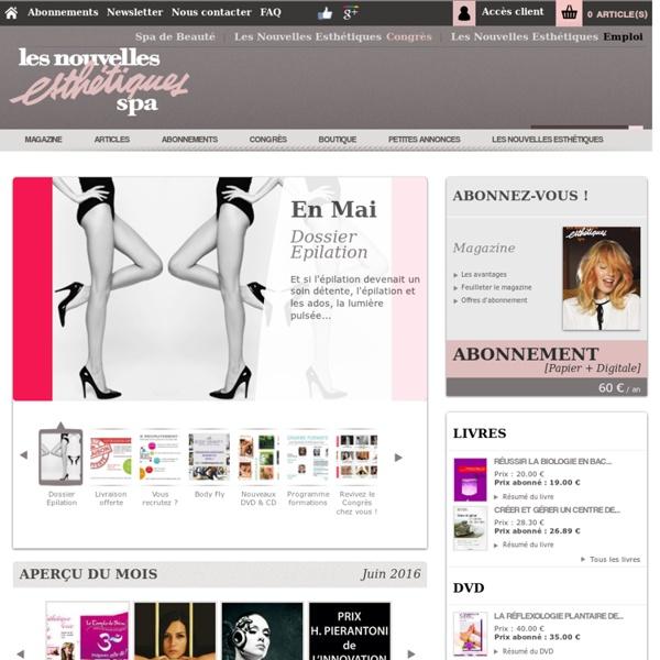 Magazine des professionnels de la beauté et de l'esthétique : Les Nouvelles Esthétiques spa. Version papier et digitale du magazine esthétique