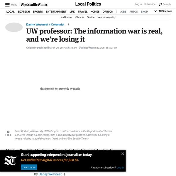 UW professor: The information war is real, and we're losing it