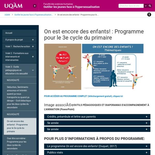 On est encore des enfants ! Programme de prévention de la sexualisation précoce pour les enfants du 3e cycle du primaire / DUQUET Francine, Université de Québec, 2017