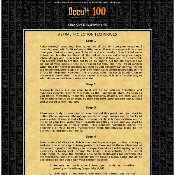 ASTRAL PROJECTION TECHNIQUES - Occult 100: Book of Shadows, Occult Archive & Spells & Rituals Page