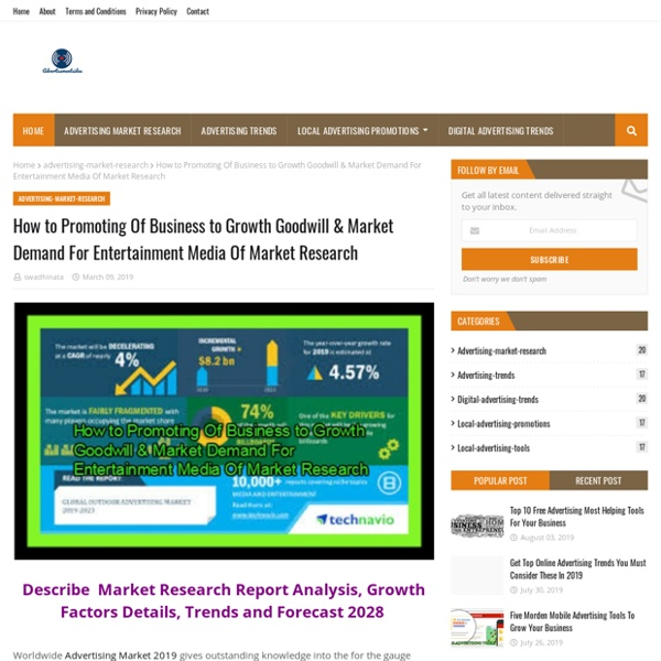How to Promoting Of Business to Growth Goodwill & Market Demand For Entertainment Media Of Market Research