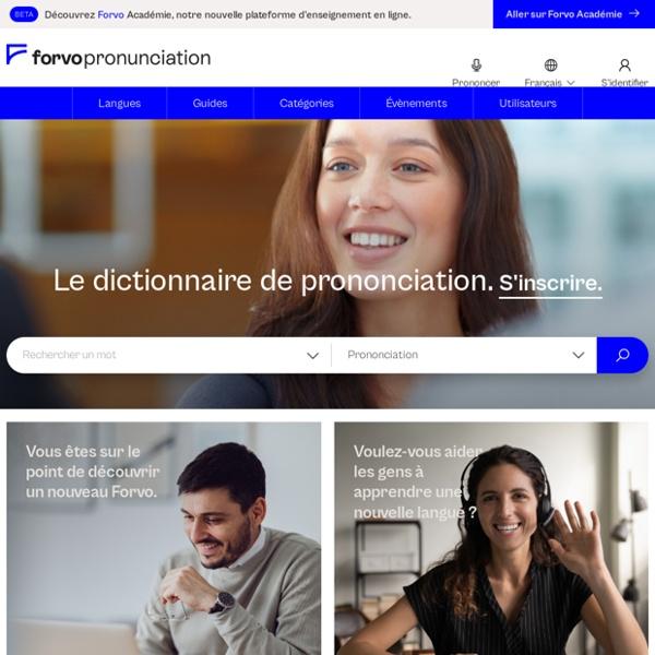 Forvo : le guide de la prononciation. Tous les mots du monde prononcés par des locuteurs natifs