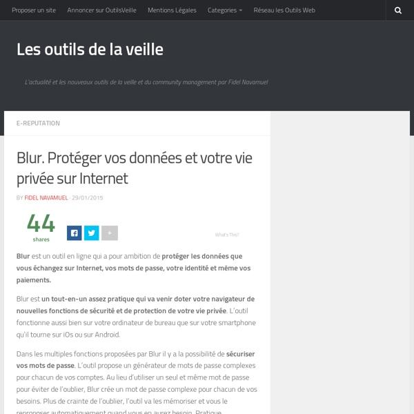 Blur. Protéger vos données et votre vie privée sur Internet