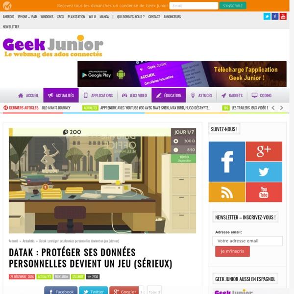 Datak : protéger ses données personnelles devient un jeu (sérieux) - Geek Junior -