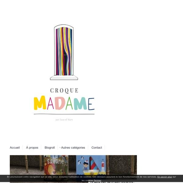 Croque madame, le blog d'une Maman en Provence - Le blog d' une maman en Provence de 3 garçons et dénicheuse de petits bonheurs since 1975. La vie simple et jolie d'une famille dans le Sud de la France