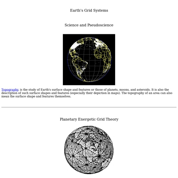 Earth's Grid System, Becker-Hagens, Ley Lines, Hartmann Net, Curry Lines - Science and Pseudoscience