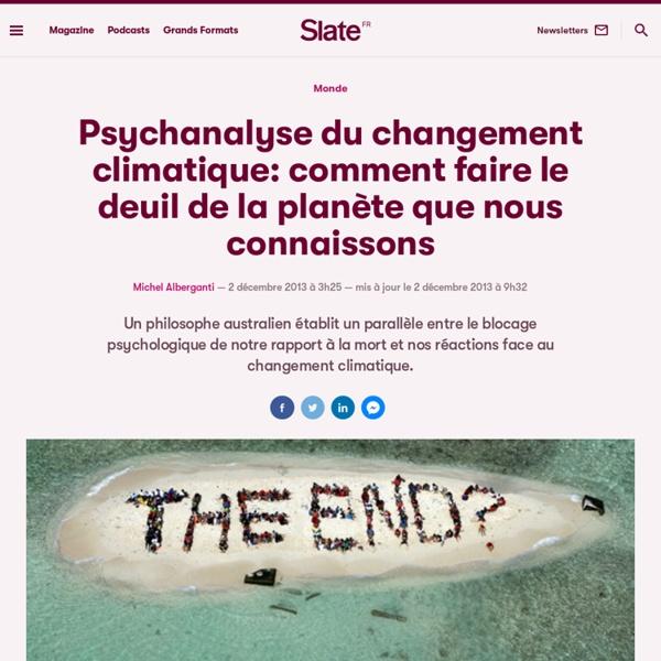 Psychanalyse du changement climatique: comment faire le deuil de la planète que nous connaissons