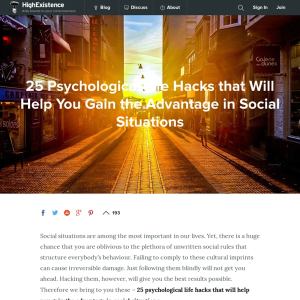 25 Psychological Life Hacks that Will Help You Gain the Advantage in Social Situations