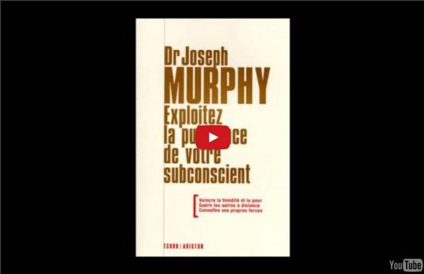 Joseph Murphy - La Puissance de votre subconscient