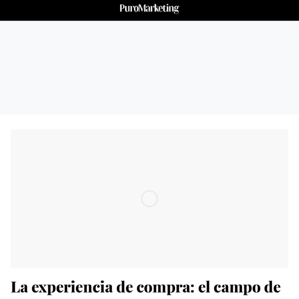 PuroMarketing: Noticias de marketing, publicidad y marcas