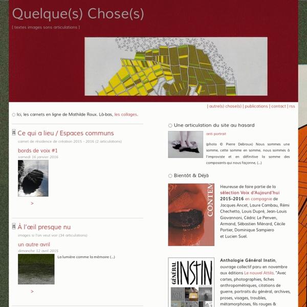 Quelque(s) Chose(s) - [ textes images sons articulations ]