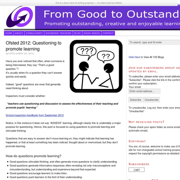 Ofsted 2012: Questioning to promote learning — From Good to Outstanding: Helping you to achieve outstanding and creative teaching and learning.
