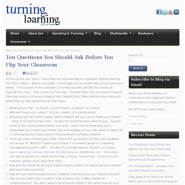 Ten Questions You Should Ask Before You Flip Your Classroom