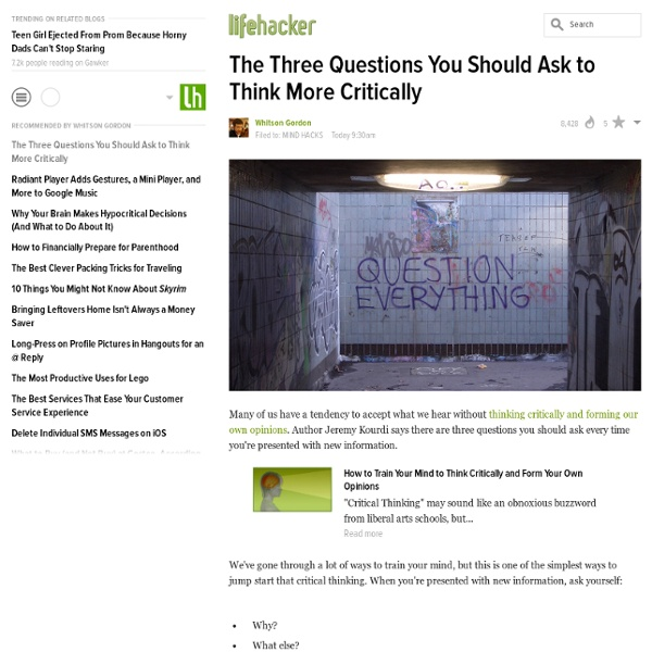 The Three Questions You Should Ask to Think More Critically