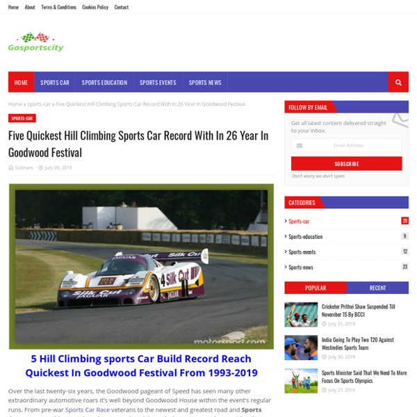 Five Quickest Hill Climbing Sports Car Record With In 26 Year In Goodwood Festival